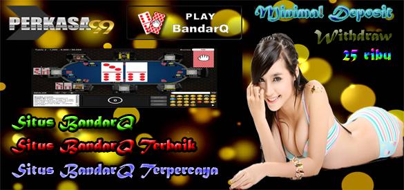 Situs Bandar BandarQ BandarQQ