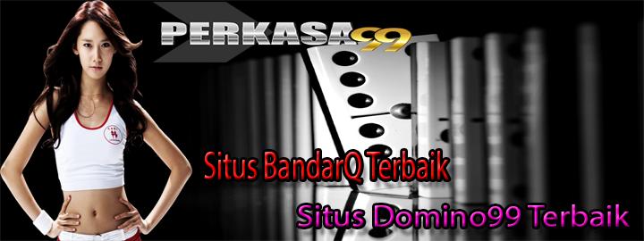 SITUS DOMINO99 DAN BANDARQ TERBAIK