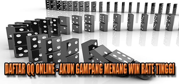 DAFTAR QQ ONLINE - AKUN GAMPANG MENANG WIN RATE TINGGI